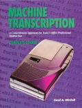 Machine Transcription: A Comprehensive Approach for Today's Office Specialist