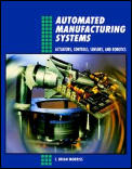 Automated Manufacturing Systems : Actuators, Controls, Sensors, and Robotics (95 Edition)