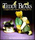 Teddy Bears: A Complete Guide to History, Collecting & Care