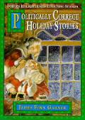 Politically correct holiday stories :for an enlightened yuletide season