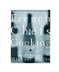 French Chefs Cooking: Recipes and Stories from the Great Chefs of France Cover