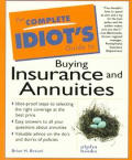 Complete Idiots Guide To Buying Insurance & Annuities