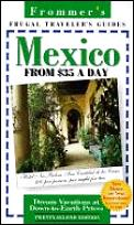 Frommers Mexico From $35 A Day 22nd Edition