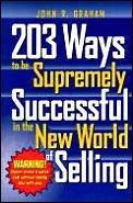 203 Ways To Be Supremely Successful In T