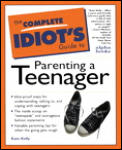 Complete Idiot's Guide to Parenting Your Teenager (Complete Idiot's Guides) Cover