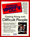 Complete Idiot's Guide to Getting Along W/ Difficult People (Complete Idiot's Guides) Cover