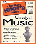 The Complete Idiot's Guide to Classical Music (Complete Idiot's Guides)