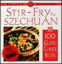 Stir-Fry to Szechuan: 100 Classic Chinese Recipes