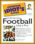 Complete Idiot's Guide to Understanding Football Like a Pro