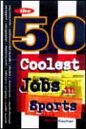 50 Coolest Jobs In Sports Whos Got Them What They Do & How You Can Get Them