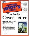 Complete Idiot's Guide to the Perfect Cover Letter (Complete Idiot's Guides) Cover