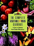 Burpee the Complete Vegetable & Herb Gardener: A Guide to Growing Your Garden Organically (Burpee)