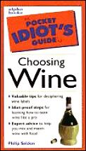 Pocket Idiot's Guide to Choosing Wine (Pocket Idiot's Guide) Cover