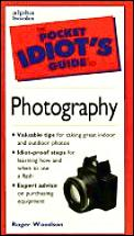 The Pocket Idiot's Guide to Photography (Pocket Idiot's Guide) Cover