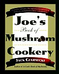 Joes Book Of Mushroom Cookery