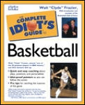 The Complete Idiot's Guide to Basketball (Complete Idiot's Guides)