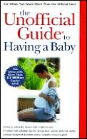 Unofficial Guide To Having A Baby