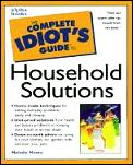 The Complete Idiot's Guide to Household Solutions (Complete Idiot's Guides)