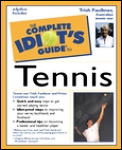 The Complete Idiot's Guide to Tennis
