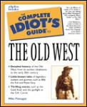 The Complete Idiot's Guide to the Old West (Complete Idiot's Guides)