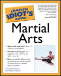 Complete Idiot's Guide to Martial Arts (Complete Idiot's Guides) Cover
