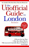 Unofficial Guide To London 1st Edition