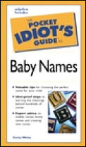 The Pocket Idiot's Guide to Baby Names (Pocket Idiot's Guide)