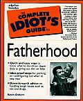 The Complete Idiot's Guide to Fatherhood (Complete Idiot's Guides)