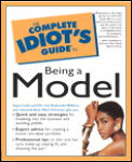The Complete Idiot's Guide to Being a Model (Complete Idiot's Guides)