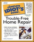 Complete Idiot's Guide to Trouble-Free Home Repair, 2e (Complete Idiot's Guides) Cover