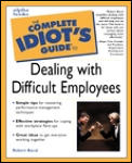 Complete Idiots Guide To Dealing With Difficult Employees