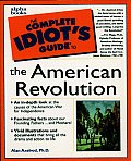 The Complete Idiot's Guide to the American Revolution (Complete Idiot's Guides)