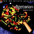 Vegetarian The 15 Minute Gourmet