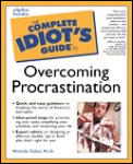 Complete Idiots Guide to Overcoming Procrastination
