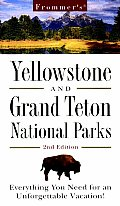Frommer's Yellowstone & Grand Teton National Parks (Revised and Upd)