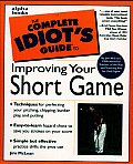 Complete Idiots Guide to Improving Your Short Game
