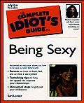 The Complete Idiot's Guide to Being Sexy (Complete Idiot's Guides)