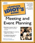 The Complete Idiot's Guide to Meeting and Event Planning (Complete Idiot's Guides)