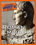 The Complete Idiot's Guide to the Roman Empire (Complete Idiot's Guides)