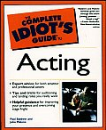 The Complete Idiot's Guide to Acting (Complete Idiot's Guides)