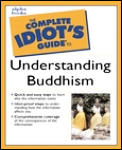 Complete Idiots Guide To Understanding Buddhism
