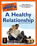 Complete Idiot's Guide To Healthy Relationship (2ND 02 Edition)