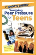 Complete Idiots Guide To Surviving Peer Pressure For Teens