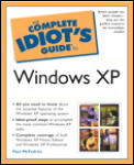 The Complete Idiot's Guide to Windows XP (Complete Idiot's Guides)