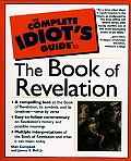 The Complete Idiot's Guide to the Book of Revelation (Complete Idiot's Guides)