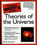 The Complete Idiot's Guide to Theories of the Universe (Complete Idiot's Guides)