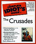 The Complete Idiot's Guide to the Crusades (Complete Idiot's Guides)