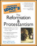Complete Idiot's Guide to the Reformation and Protestantism (Complete Idiot's Guides) Cover