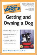 Complete Idiot's Guide To Getting and Owning a Dog