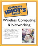 The Complete Idiot's Guide to Wireless Computing and Networking (Complete Idiot's Guides)